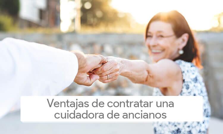 Ventajas de contratar a una cuidadora de ancianos